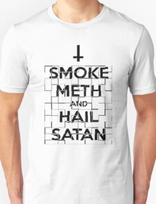 Smoke Meth and Hail Satan  T-Shirt