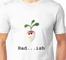 Rad . . . ish (With Text) Unisex T-Shirt