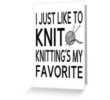 I Just Like To Knit, Knitting's My Favorite Greeting Card