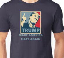 TRUMP '16 - Make America Hate again Unisex T-Shirt
