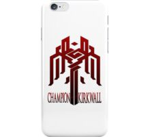 Champion of Kirkwall iPhone Case/Skin