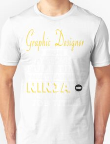 Graphic Designer Mom Only Because Full Time Multitasking Ninja Is Not An Actual Job Title - Tshirts & Accessories T-Shirt