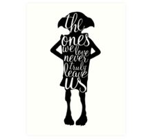 The ones we love never truly leave us Art Print