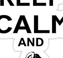 Keep Calm and ... Sticker