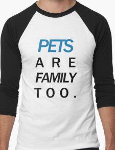Pets are family too blue Men's Baseball ¾ T-Shirt