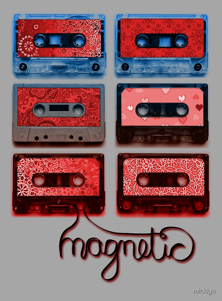 Magnetic by micklyn