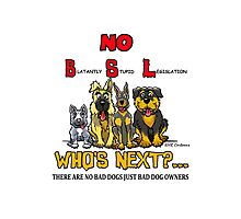 Blatantly Stupid Legislation (BSL) Breed Specific Legislation Photographic Print