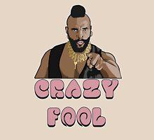 Crazy Fool Unisex T-Shirt