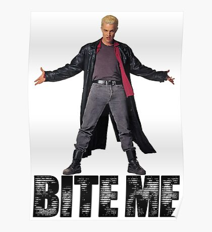 Spike from Buffy - Bite Me Poster