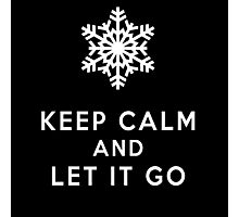 keep calm and let it go Photographic Print