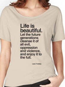 Life is Beautiful Women's Relaxed Fit T-Shirt