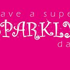 Have a super SPARKLY day! by nielsrevers