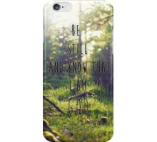 Be Still - Psalm 46:10 iPhone Case/Skin