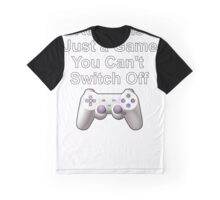 Reality is Just a Game You Can't Switch Off  Graphic T-Shirt