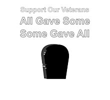 Support Our Veterans All Gave Some Some Gave All  Photographic Print