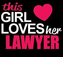 This Girl Loves Her LAWYER by BADASSTEES