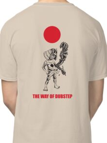The way of dubstep Classic T-Shirt