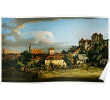 Bernardo Bellotto   Pirna  The Obertor from the South (1753-1756 or the late 1760s) Poster