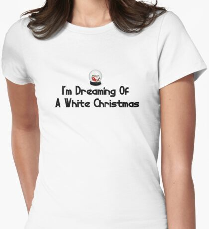 I'm dreaming of a white Christmas x-mas Santa   Womens Fitted T-Shirt