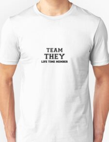Team THEY, life time member T-Shirt