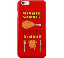 Winner Winner Chicken Dinner: Loud and Proud Rotisserie Chicken Windfall iPhone Case/Skin