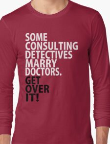 Some Consulting Detectives Marry Doctors Long Sleeve T-Shirt