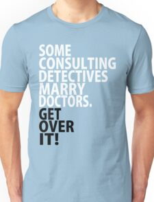 Some Consulting Detectives Marry Doctors Unisex T-Shirt