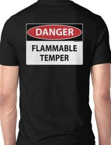 Danger- Flammable Temper Unisex T-Shirt