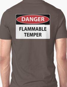 Danger- Flammable Temper Unisex T-Shirt