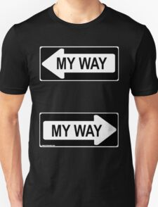 My Way Only Unisex T-Shirt