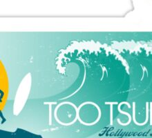 Hollywood Babble-On: Too Tsunami Sticker