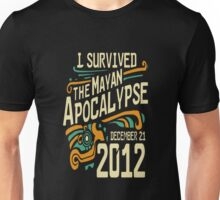 I survived the mayan apocalypse Unisex T-Shirt
