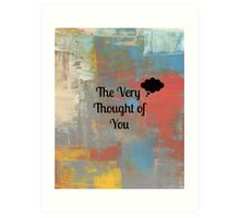 The Very Thought of You Art Print