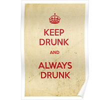 Keep drunk and always drunk Poster