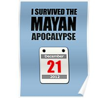 I Survived The Mayan Apocalypse 2012 (calendar) Poster