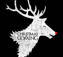 Christmas is Coming - Game of Thrones Xmas Gift by Harry Clark