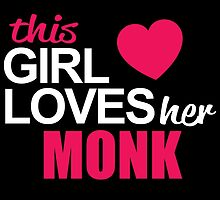 This Girl Loves Her MONK by BADASSTEES