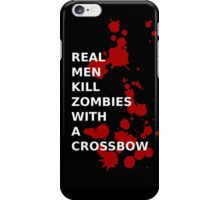 Walking Dead - real men kill zombies with a crossbow iPhone Case/Skin
