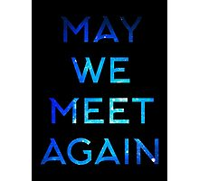 The 100 - May We Meet Again Photographic Print