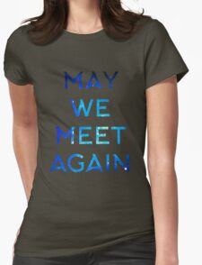 The 100 - May We Meet Again Womens Fitted T-Shirt