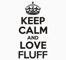 Keep Calm and Love FLUFF Kids Clothes