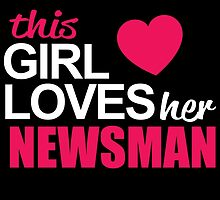 This Girl Loves Her NEWSMAN by BADASSTEES