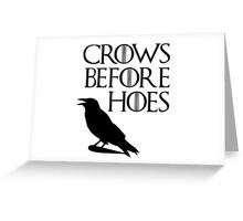 Crows before Hoes Greeting Card
