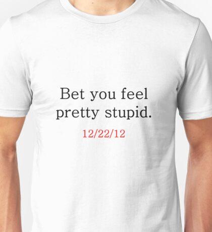 Stupid Apocalypse Unisex T-Shirt