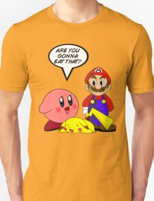 Are you gonna eat that? T-Shirt
