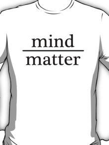 Mind over Matter - WHITE T-Shirt