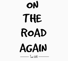 On the Road Again Tour-2015 (black) Unisex T-Shirt