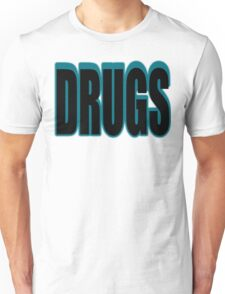 DRUGS Unisex T-Shirt