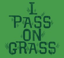 I pass on grass by keepers