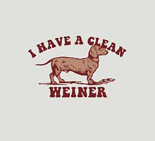 I have a clean wiener Unisex T-Shirt
